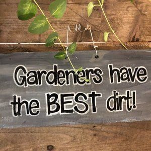 """Home Decor Wall Hanging Sign """"The Best Dirt!"""""""